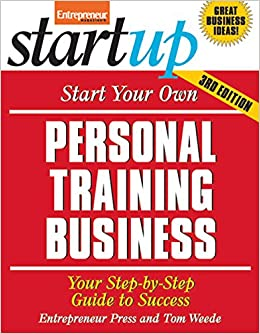 bceff4108df689 Amazon.com: Start Your Own Personal Training Business 3/E (StartUp Series)  (9781599184265): Entrepreneur Press, Ciree Linsenman: Books