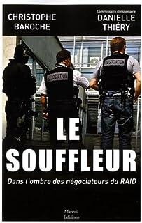 SOUFFLEUR (LE) : DANS L'OMBRE DES NÉGOCIATEURS DU RAID