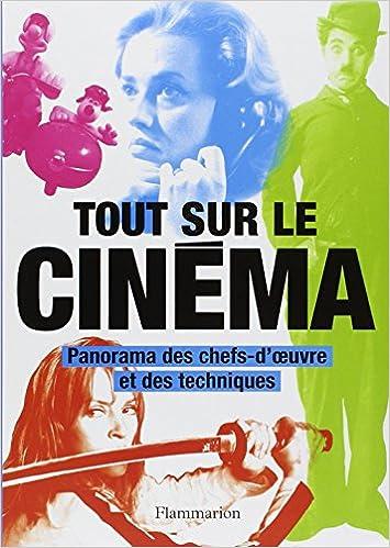 Amazon Fr Tout Sur Le Cinema Panorama Des Chefs D Oeuvre