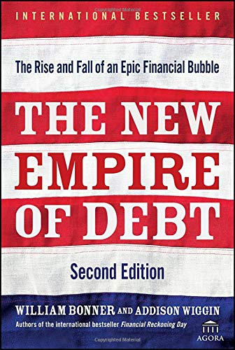 - The New Empire of Debt: The Rise and Fall of an Epic Financial Bubble