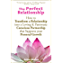 The Perfect Relationship: How to Transform a Relationship into a Loving & Passionate Conscious Partnership that Supports your Personal Growth