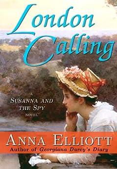London Calling (Susanna and the Spy Book 2) (English Edition) por [Elliott, Anna]