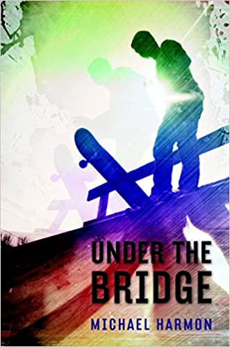 Amazon Fr Under The Bridge Michael Harmon Livres