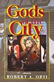Gods of the City: Religion and the American Urban Landscape (Religion in North America)