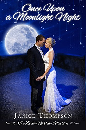 Once Upon a Moonlight Night (The Bella Novella Collection Book 1) by [Thompson, Janice]