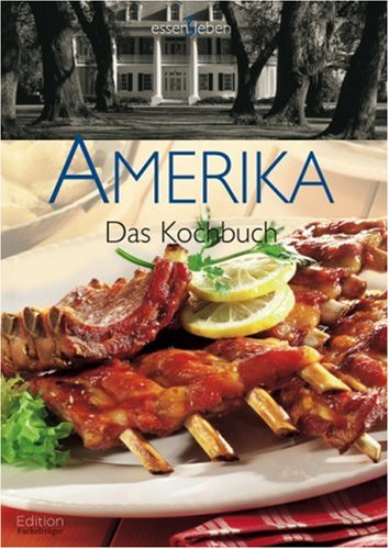 Amerika: Das Kochbuch
