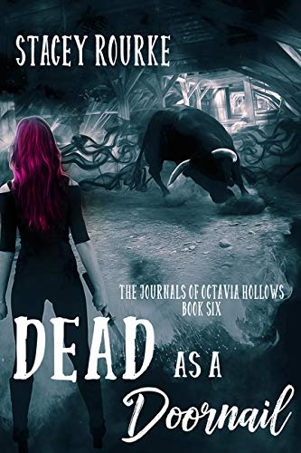 Dead as a Doornail (The Journals of Octavia Hollows Book 6) by [Rourke, Stacey]