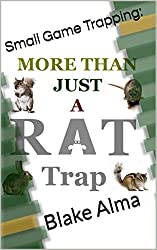 More Than Just A Rat Trap: Small Game Trapping