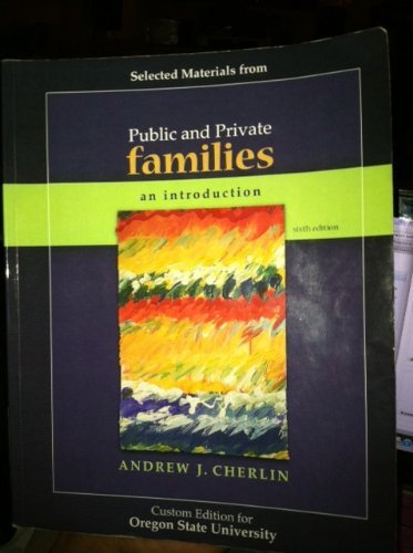 Download Public and Private Families (An Introduction, Oregon State University Custom Edition) by Andrew J Cherlin (2010-05-03) PDF