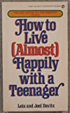 How to Live (Almost) Happily with a Teenager, Lois Davitz and Joel Davitz, 0451137272