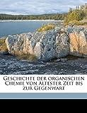 """Geschichte der Organischen Chemie Von Ã""""ltester Zeit Bis Zur Gegenwart, Edvard Immanue Hjelt and Edvard Immanuel Hjelt, 1149388765"""