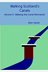 Walking the Canal Remnants (Walking Scotland's Canals Book 5) Kindle Edition