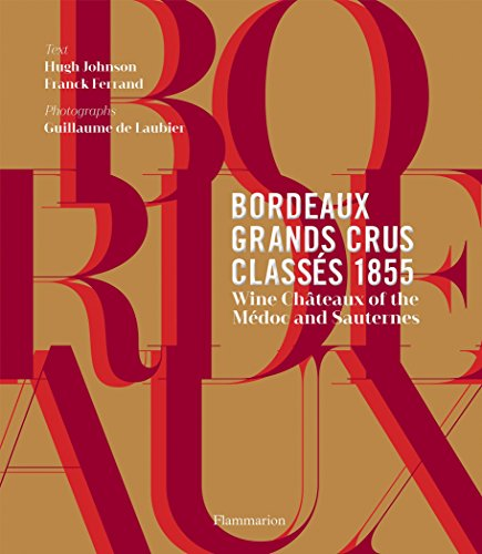 - Bordeaux Grands Crus Classés 1855: Wine Châteaux of the Médoc and Sauternes
