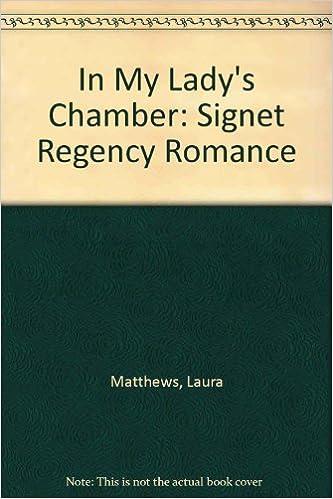 Gratis lydbøker last ned for android tablettIn My Lady's Chamber (Signet Regency Romance) by Laura Matthews (1993-07-01) B01K2E0VBQ på norsk PDF