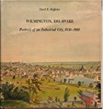 img - for Wilmington, Delaware: portrait of an industrial city, 1830-1910 book / textbook / text book