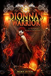 Dionna's Warrior: A Reverse Harem Romance (Dragon Origins Book 1)
