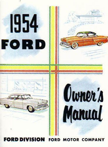 1954 FORD OWNERS INSTRUCTION & OPERATING MANUAL - USER GUIDE - INCLUDES: Customline, Club, Mainline, Sunliner, Skyliner, Victoria, Courier Sedan Delivery, Crestline, Country Sedan, Country Squire. 54