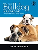 The Bulldog Handbook: aka English Bulldog & British Bulldog (Canine Handbooks)