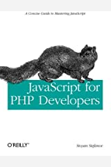 JavaScript for PHP Developers by Stoyan Stefanov (2013-05-12) Paperback