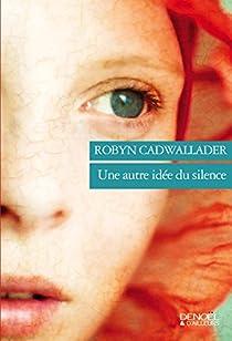 Une autre idée du silence par Cadwallader