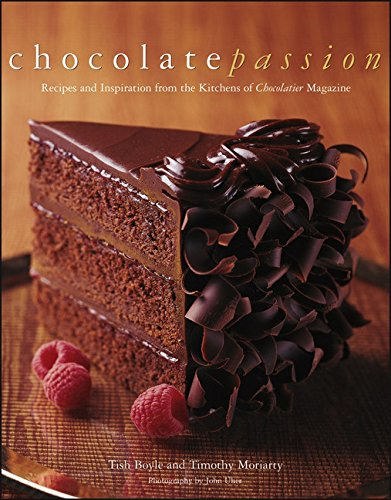 Chocolate Passion: Recipes and Inspiration from the Kitchens of Chocolatier Magazine by Tish Boyle
