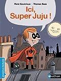 """Afficher """"Ici, Super Juju !"""""""
