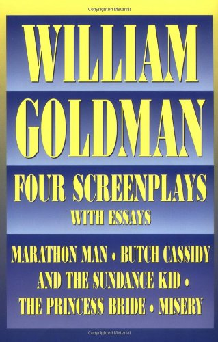 Book cover from William Goldman: Four Screenplays with Essaysby William Goldman