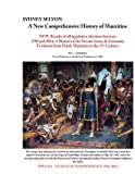 A New Comprehensive History of Mauritius  Volume 1: From Prehistory to the Birth of Parliament in 1886