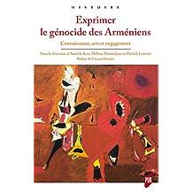Exprimer le génocide des Arméniens: Connaissance, arts et engagement (Histoire) (French Edition)