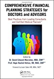 Comprehensive Financial Planning Strategies for Doctors and Advisors: Best Practices from Leading Consultants and Certified Medical PlannersTM