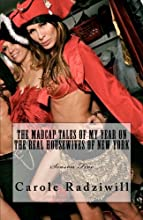The Madcap Tales of My Year on   The Real Housewives of New York: The Madcap Tales of my Journey on the Real Housewives