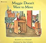 Maggie Doesn't Want to Move, Elizabeth L. O'Donnell, 0689713754