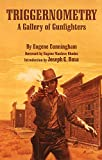 img - for Triggernometry: A Gallery of Gunfighters book / textbook / text book