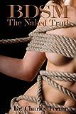 BDSM the Naked Truth, Charley Ferrer, 0977006344