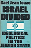 Israel Divided : Ideological Politics in the Jewish State, Isaac, Rael J., 0801820154
