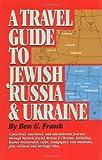 Travel Guide to Jewish Russia & Ukraine
