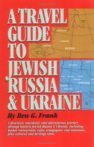 Travel Guide to Jewish Russia & Ukraine, A...