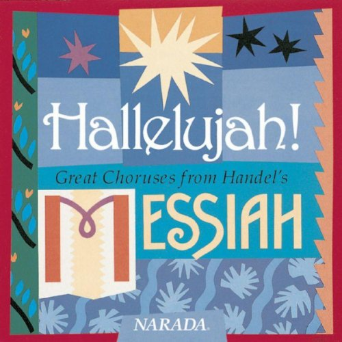 Handel Messiah Hallelujah Chorus - Hallelujah!