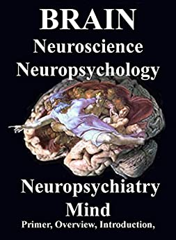 Amazon brain neuroscience neuropsychology neuropsychiatry brain neuroscience neuropsychology neuropsychiatry mind introduction primer overview by fandeluxe Choice Image