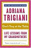 Don't Sing at the Table, Adriana Trigiani, 0061958948