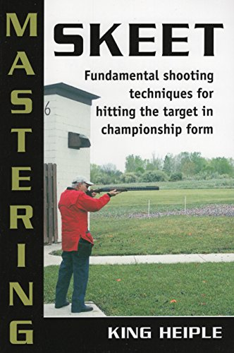 (Mastering Skeet: Fundamental Shooting Techniques for Hitting the Target in Championship Form )