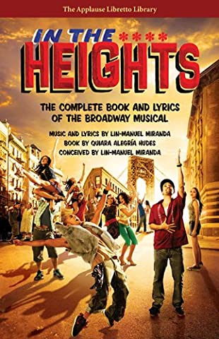 In The Heights: The Complete Book And Lyrics Of The Broadway Musical (Applause Libretto Library) (The Script Sheet Music)