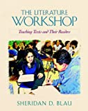 The Literature Workshop: Teaching Texts and Their Readers