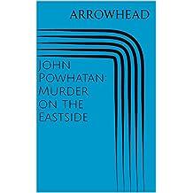John Powhatan: Murder on the Eastside