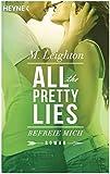 Befreie mich: All The Pretty Lies 2 - Roman