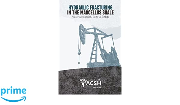 Hydraulic Fracturing in the Marcellus Shale: Water and