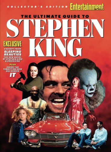 ENTERTAINMENT WEEKLY The Ultimate Guide to Stephen King by The Editors Of Entertainment Weekly