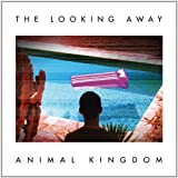 The Looking Away by Animal Kingdom (2012-07-17)