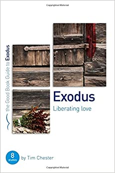 Exodus: Liberating Love (Good Book Guides)