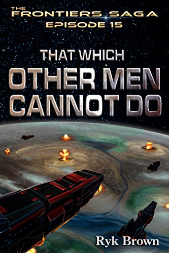 Image result for audible That Which Other Men Cannot Do - Ryk Brown